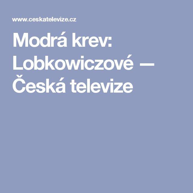 Modrá krev: Lobkowiczové — Česká televize