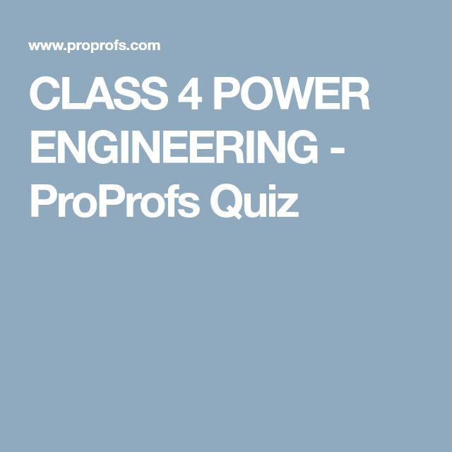 CLASS 4 POWER ENGINEERING - ProProfs Quiz