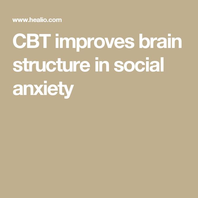 CBT improves brain structure in social anxiety