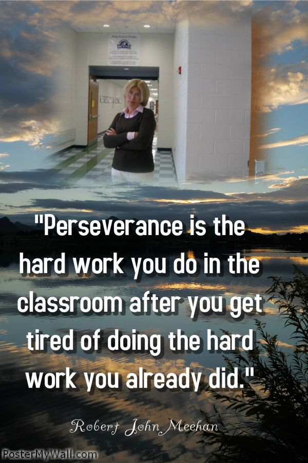 Hard Work And Perseverance Quotes: 50 Best Images About Classroom Mantras On Pinterest