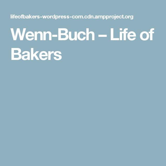 Wenn-Buch – Life of Bakers