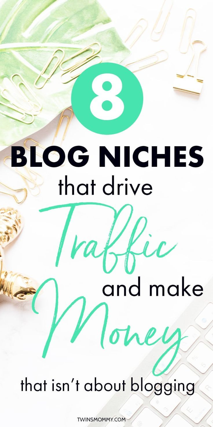 8 Blog Niches That Drive Traffic and Make Money (That Aren\'t About ...