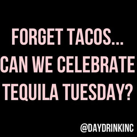 "59 Likes, 7 Comments - LIFE. IS. SHORT. [day drink] (@daydrinkinc) on Instagram: ""But really tho... Can we?  #DayDrink #Tequila #Tuesday"""