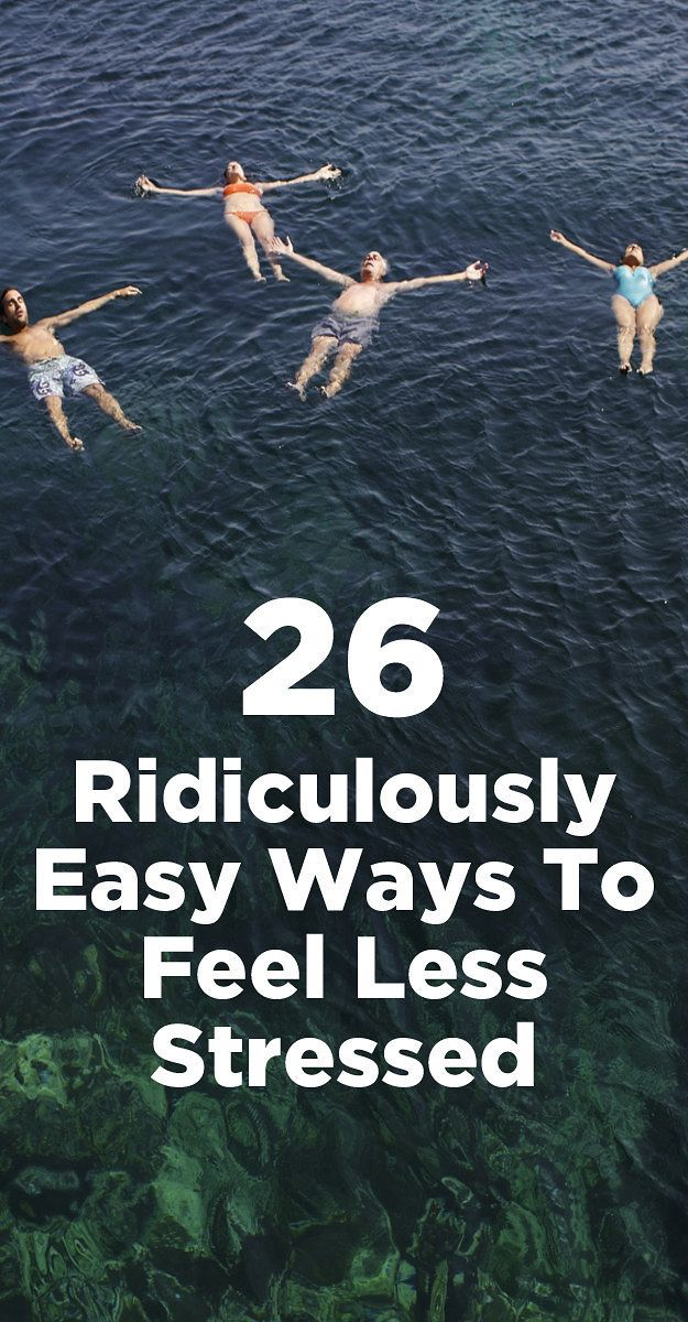 26 Ridiculously Easy Ways To Feel Less Stressed In No Time