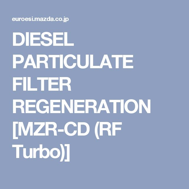 DIESEL PARTICULATE FILTER REGENERATION [MZR-CD (RF Turbo)]