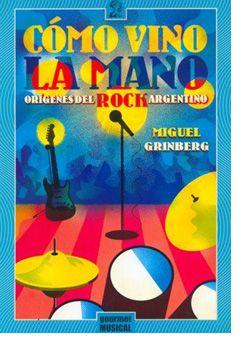 Se reedita el relato esencial sobre los orígenes del rock argentino