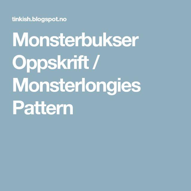 Monsterbukser Oppskrift / Monsterlongies Pattern