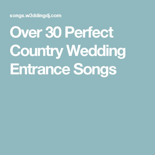 Over 30 Perfect Country Wedding Entrance Songs