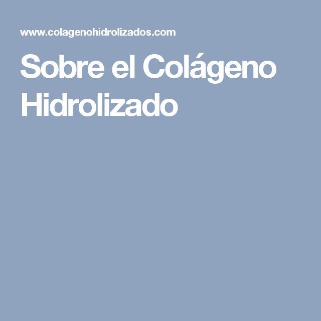 Sobre el Colágeno Hidrolizado