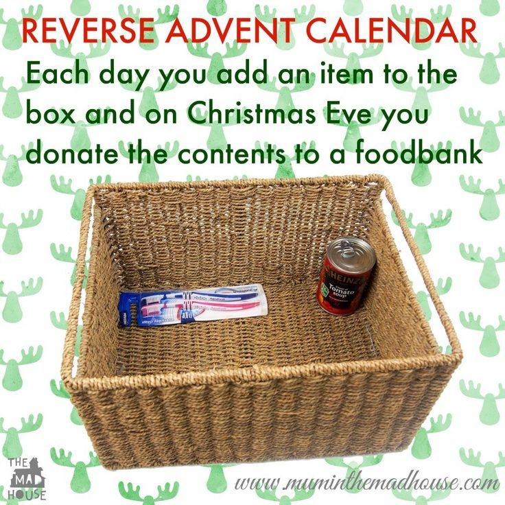 reverse advent calendar: every day add an item to the box & then donate to a foodbank