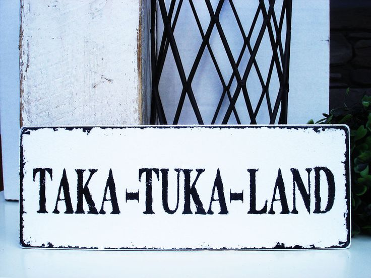 Shabby Vintage Holz Schild TAKA-TUKA-LAND von SCHILDERMANUFAKTUR   ---  homestyle-accessoires  --- auf DaWanda.com