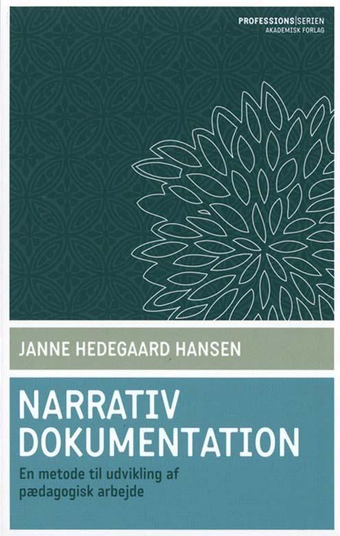 Narrativ dokumentation - 9788750039600 - Bog af Janne Hedegaard Hansen