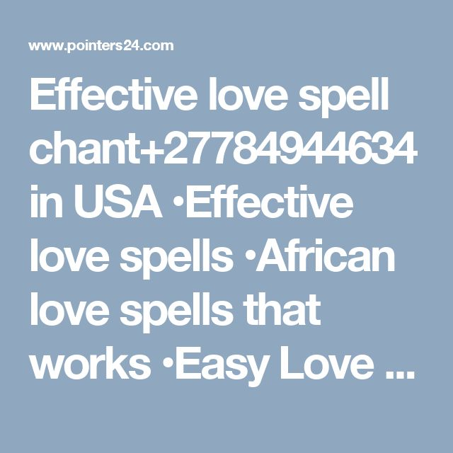 Effective love spell chant+27784944634 in USA •Effective love spells •African love spells that works •Easy Love Spells that Works •Effective True Love Spells •Marriage love spell that real works •Marriage love spells •Magnetic