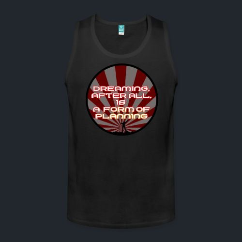 Motivation Tank - 'Dreaming Is Planning' - Premium Quality Tank Top. Available colors: Navy, Red, Black, White, Gray