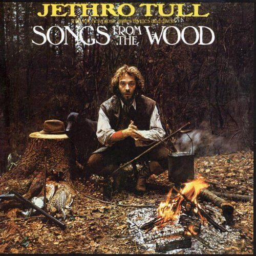 Songs From the Wood- Jethro Tull