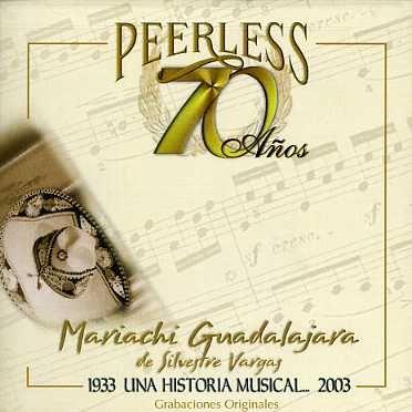 Mariachi Guadalajara - 70 Anos Peerless Una Historia Musical