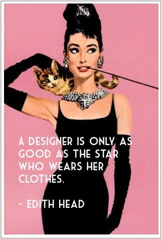 Edith Head was a famous Costume Designer. She was responsible for many of Audrey's ensembles in films such as Sabrina, Breakfast at Tiffany's, Funny Face, Roman Holiday, and others.