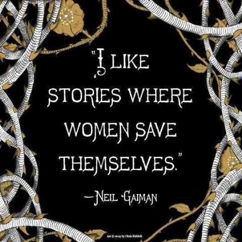 I like stories where women save themselves