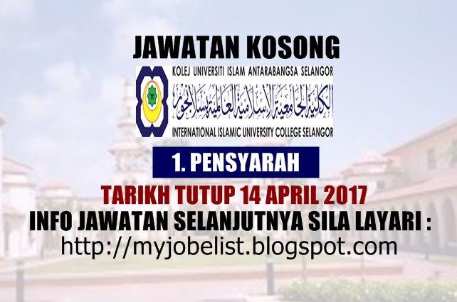 Jawatan Kosong di Kolej Universiti Islam Antarabangsa Selangor (KUIS) - 14 April 2017  Jawatan kosong terkini di Kolej Universiti Islam Antarabangsa Selangor (KUIS) April 2017. Permohonan adalah dipelawa daripada warganegara Malaysia yang berkelayakan untuk mengisi kekosongan jawatan kosong terkini di Kolej Universiti Islam Antarabangsa Selangor (KUIS) sebagai :1. PENSYARAHTarikh tutup permohonan 14 April 2017 Lokasi : Selangor Sektor : Swasta  Sila kemukakan permohonan kepada :KetuaBahagian…
