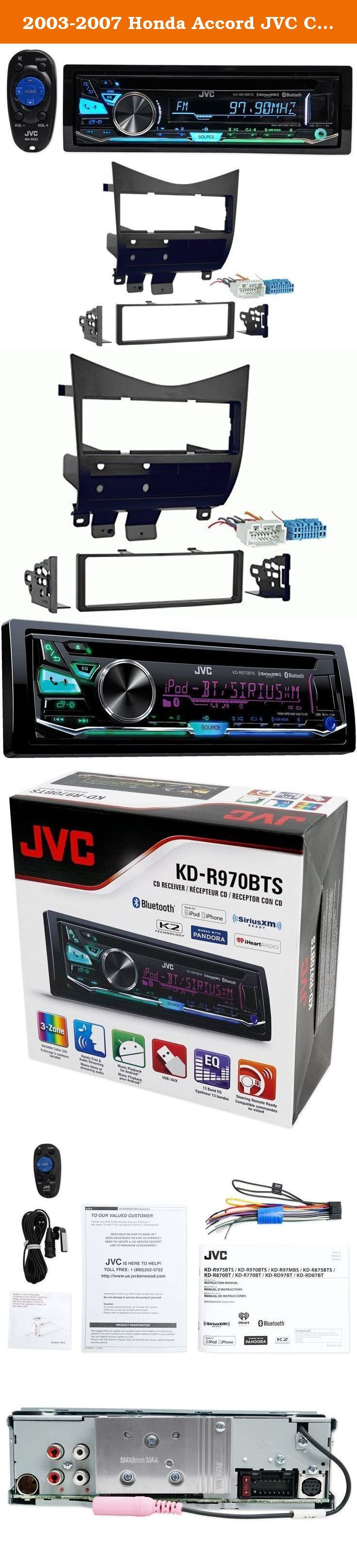 2003-2007 Honda Accord JVC Car Stereo CD Player/Receiver w/Bluetooth+USB+Pandora. JVC KD-R970BTS is the best value on the market for a single-din car stereo. You get the most advanced features at a great price with the JVC quality you expect. JVC is our favorite brand for receivers because the quality is great, they look great, and the features they offer are the latest. The KD-R970BTS is a Bluetooth Built-In, 3 Zone Variable Color Illumination, SiriusXM Ready detchable-face in-dash CD...