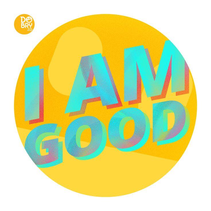 10. I am good