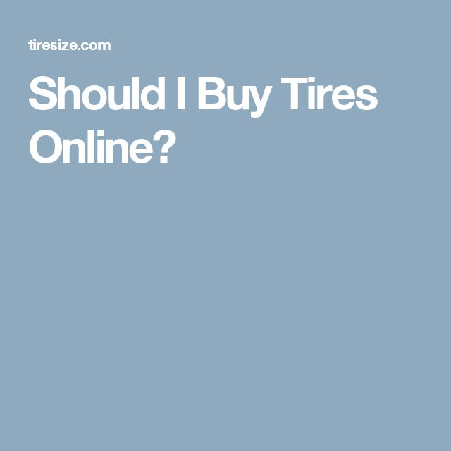 Should I Buy Tires Online?