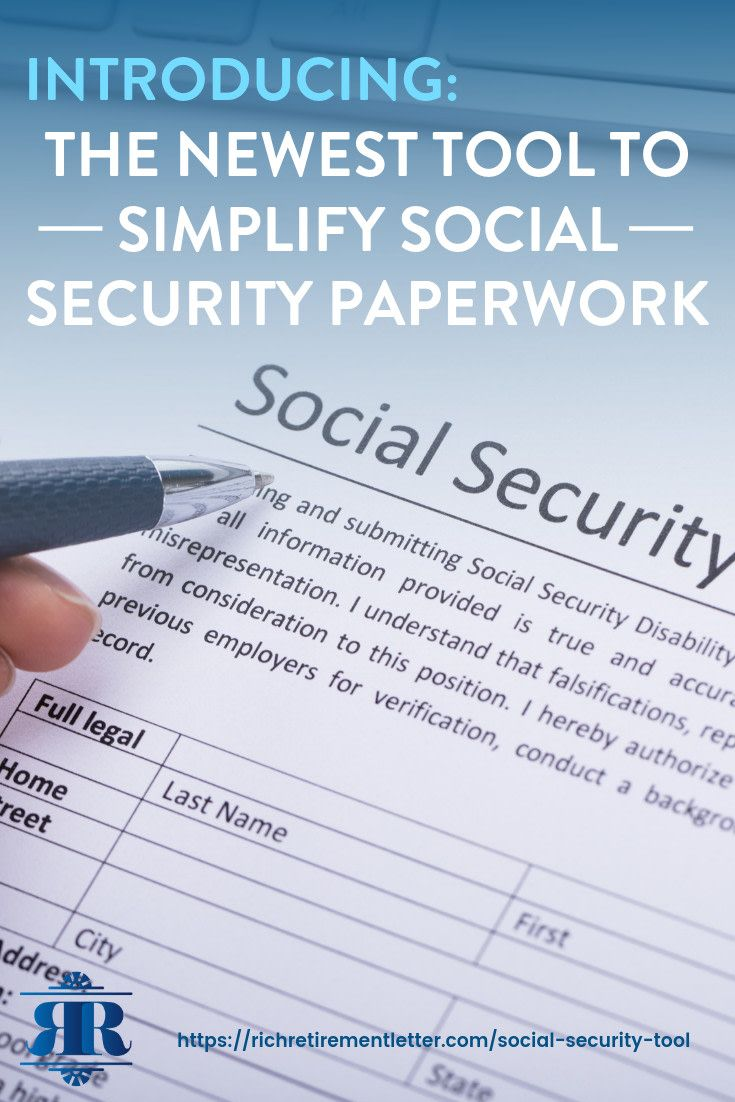 Introducing The Newest Tool To Simplify Social Security Paperwork Let S Talk About How This New Social S Social Security Benefits Investment Advice Security