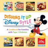 Dishing It Up Disney Style  Cookbook for Families with Type 1 Diabetes