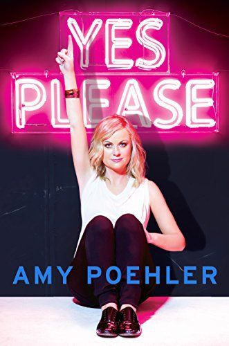 Yes Please by Amy Poehler – Notes of a Book Dragon