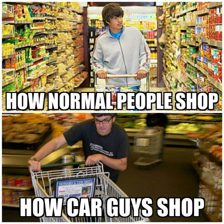 Why do I feel like Alex would do this every time we go to the store? I'll have to shop alone.  Car Guys