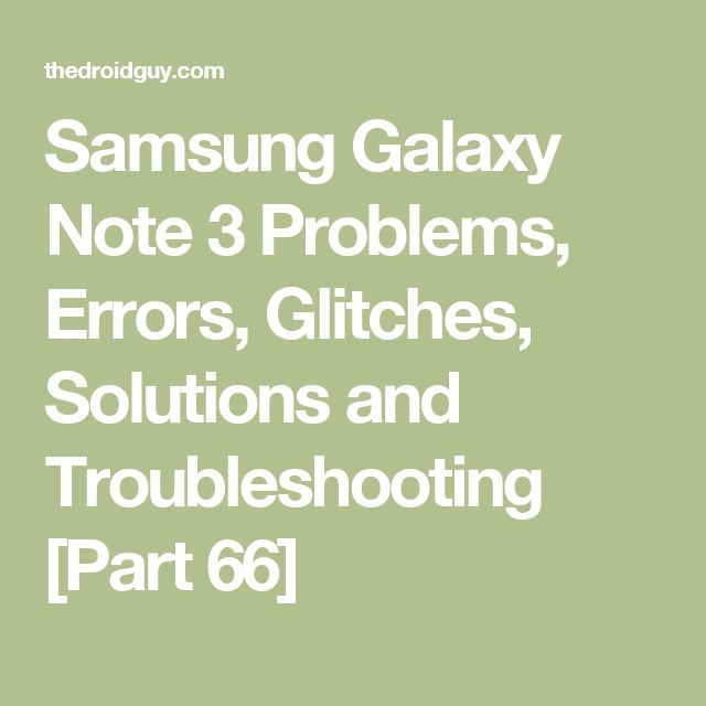 Samsung Galaxy Note 3 Problems, Errors, Glitches, Solutions and Troubleshooting [Part 66]