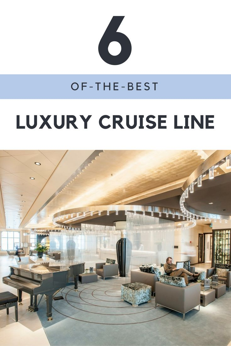 Luxury Cruises The Best of the Best: Our Top 6 Luxury Cruises Lines