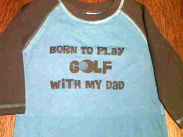 Born to play golf with my dad