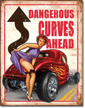 Dangerous Curves Ahead Hot Rod Sign