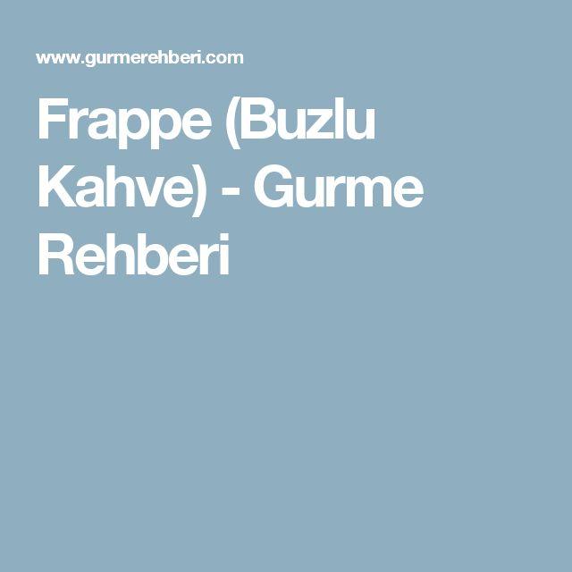 Frappe (Buzlu Kahve) - Gurme Rehberi