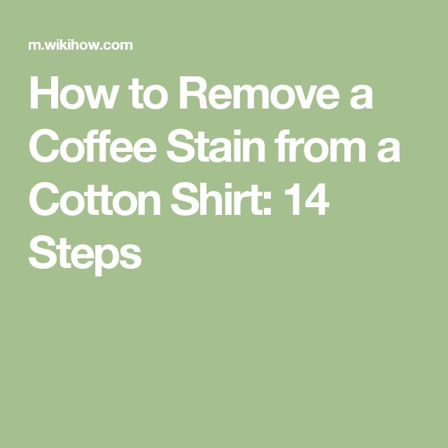 1000 ideas about coffee staining on pinterest cute for How to remove coffee stain from white shirt