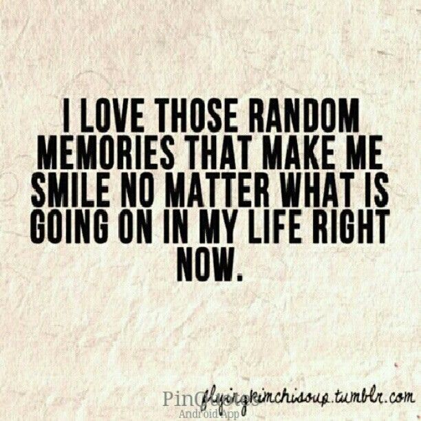 Random happy memories | Words | Pinterest | My life ...