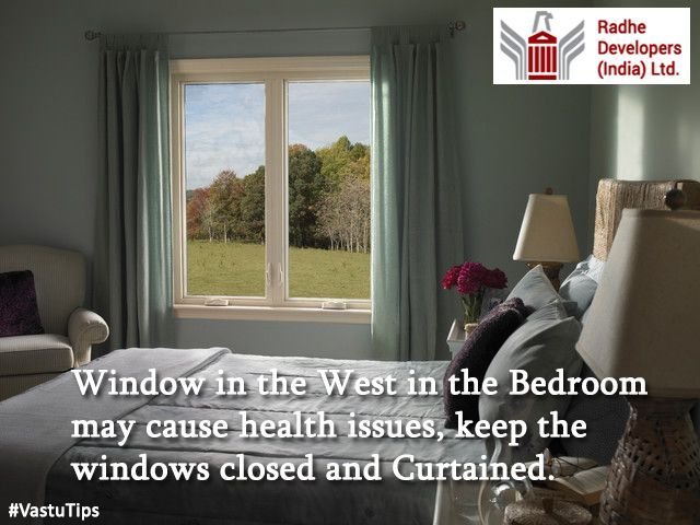 #Window in the West in the #Bedroom may cause health issues, keep the windows closed and curtained. #VastuTips #RadheDevelopers