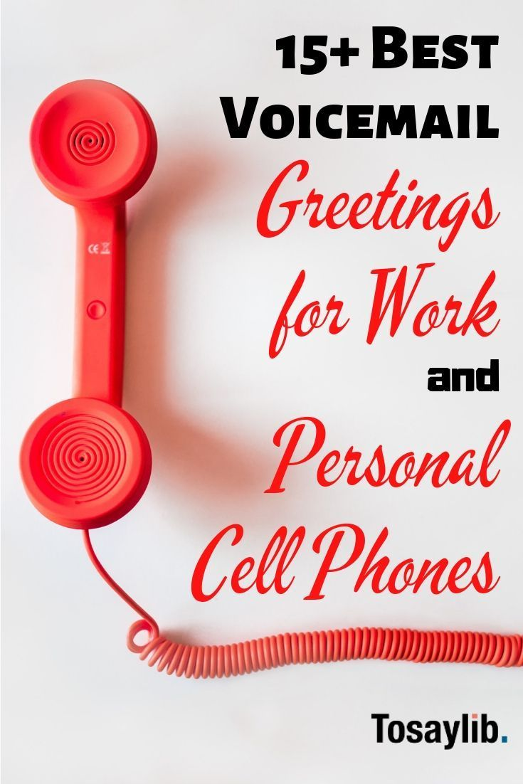 15 Best Voicemail Greetings For Work And Personal Cell Phones Your Voicemail Doesn T Have To Be Monotonous Or Imperson Voicemail Greeting Voicemail Greetings