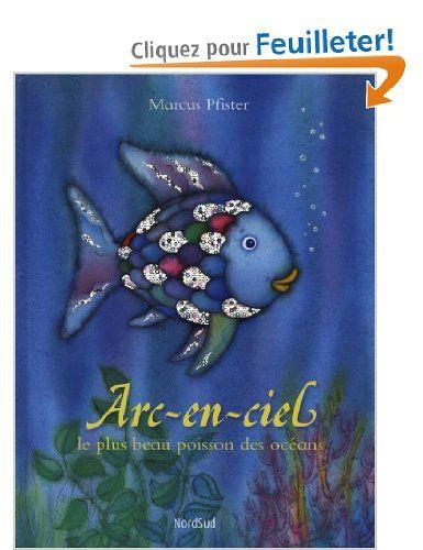 Arc-en-ciel le plus beau poisson des océans: Amazon.fr: Marcus Pfister, Agnès Inhauser: Livres