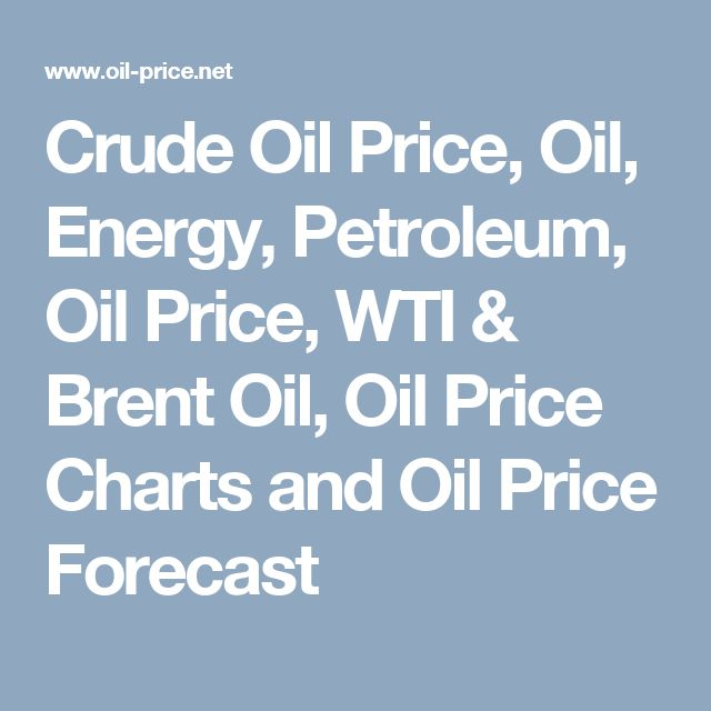 Crude Oil Price, Oil, Energy, Petroleum, Oil Price, WTI & Brent Oil, Oil Price Charts and Oil Price Forecast