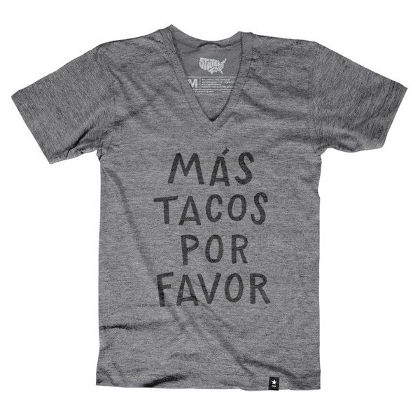 "The Stately Type Más Tacos Por Favor t-shirt features the hand-lettered Spanish phrase ""Más Tacos Por Favor"" (more tacos please) in black on a super soft heather gray tri-blend tee."