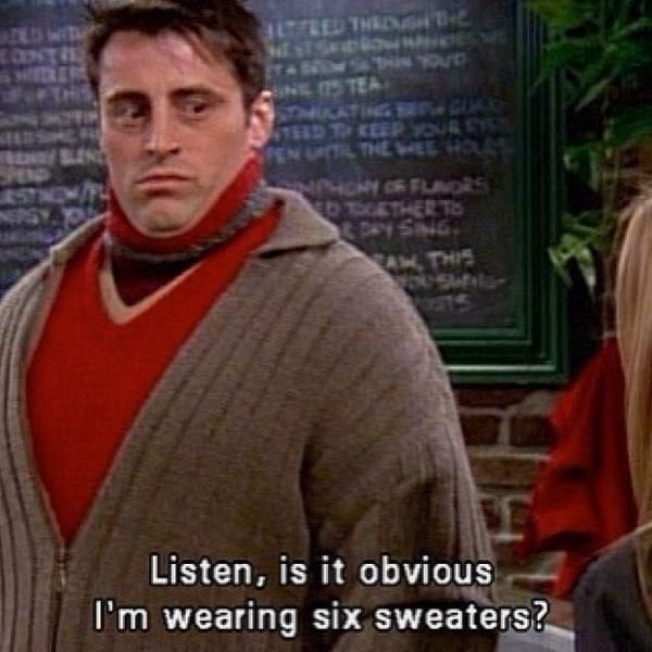 Or just prioritizing being warm over looking nice all winter. | 18 Slightly Odd Things People Who Are Always Cold Do