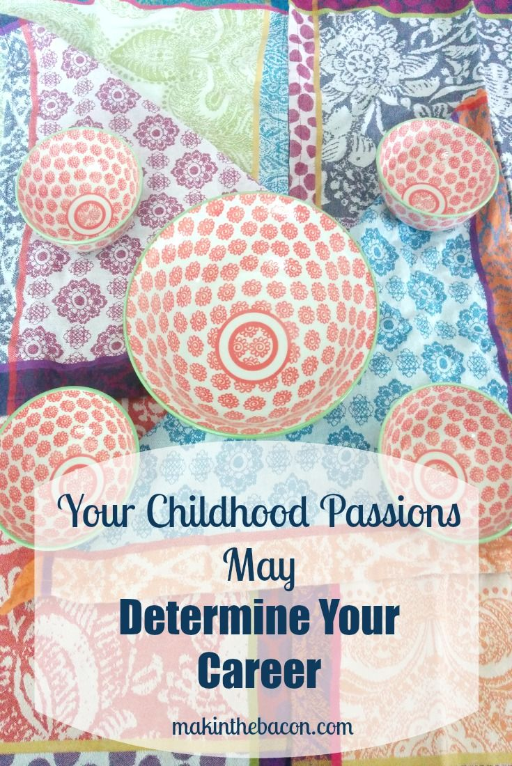 Your Childhood Passions May Determine Your Career