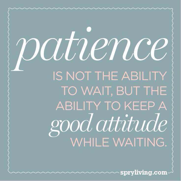 Practice Patience Quotes. QuotesGram