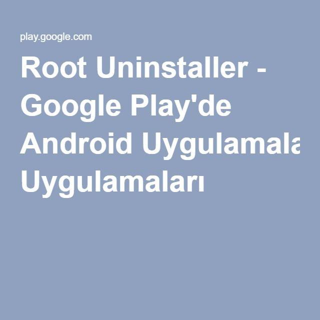 Root Uninstaller - Google Play'de Android Uygulamaları