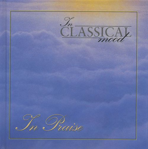 In Classical Mood: In Praise