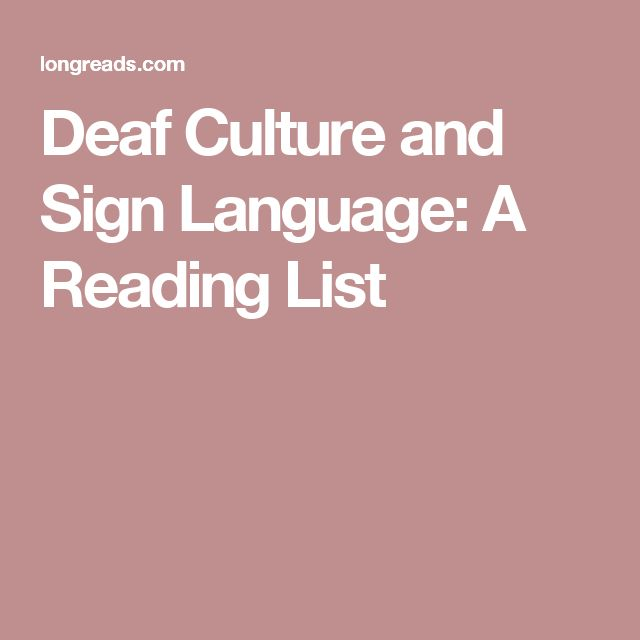 Deaf Culture and Sign Language: A Reading List