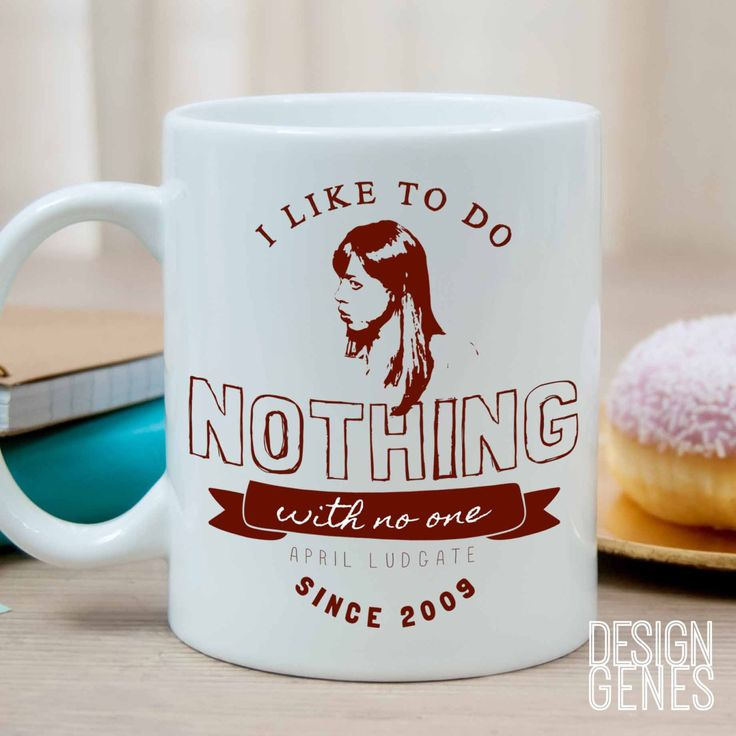 Parks and Rec Quote: April Ludgate I like to do nothing mug