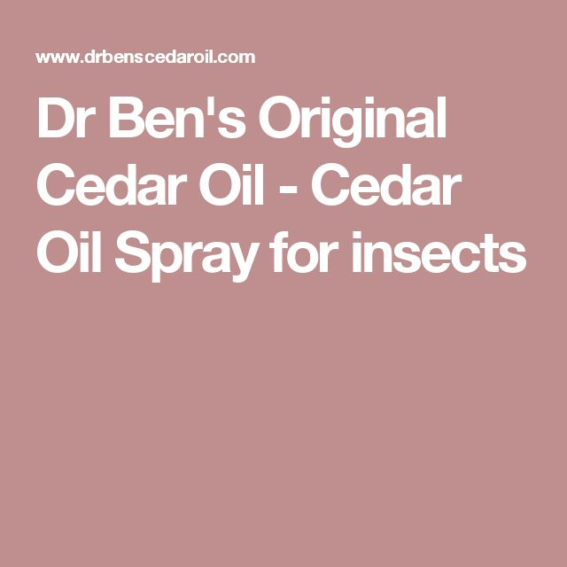 Dr Ben's Original Cedar Oil - Cedar Oil Spray for insects